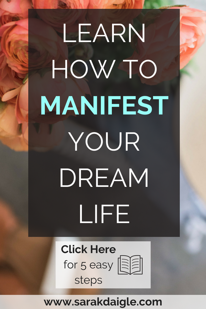 Learn How to Manifest Your Dream Life