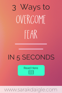 3 Ways to Overcome Fear FAST