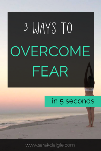 3 Ways to Overcome Fear and Shift to Love