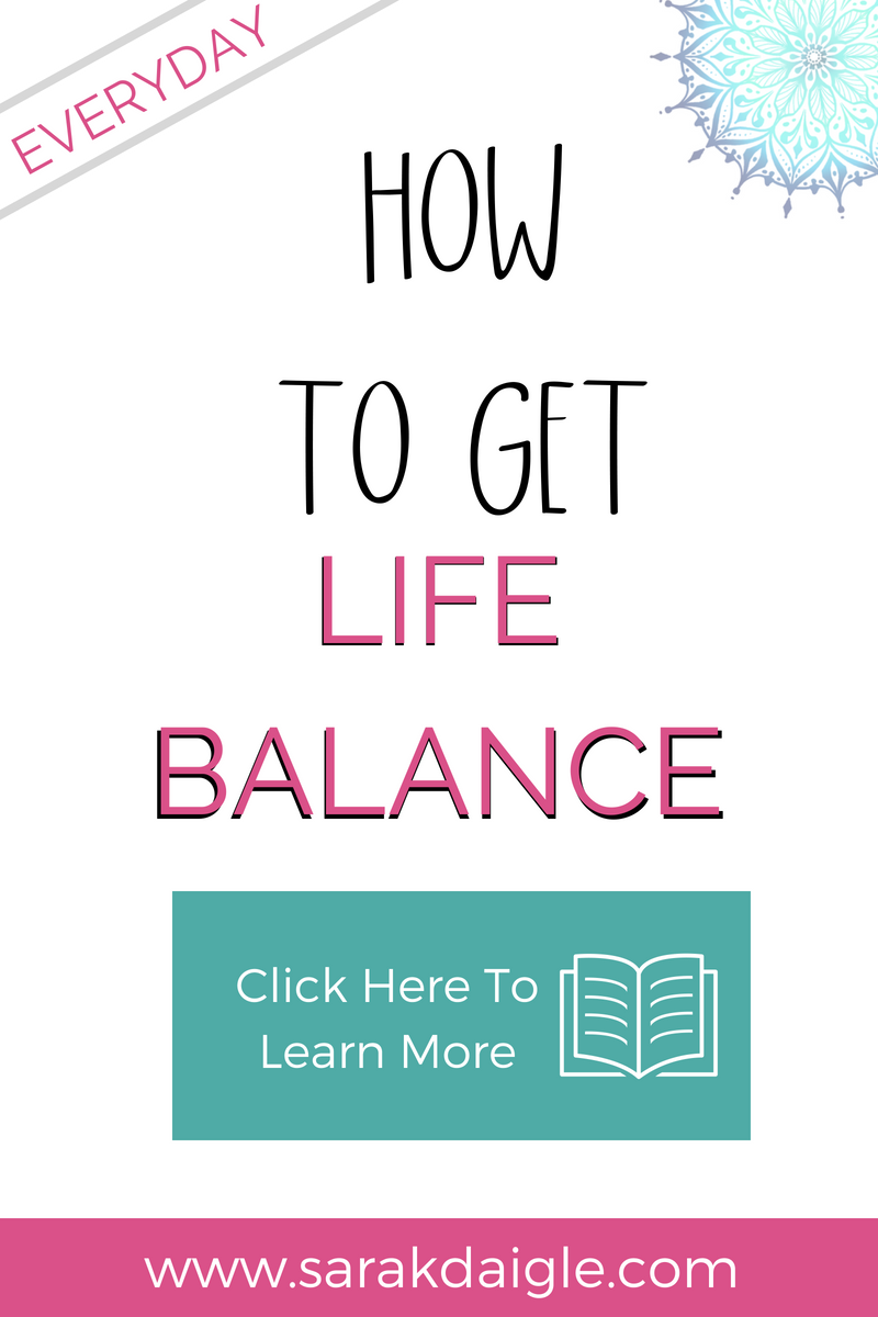 How to Get Life Balance Every Day.