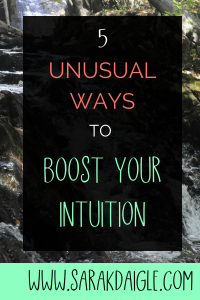 5 Exciting and Unusual Ways To Boost Your Intuition