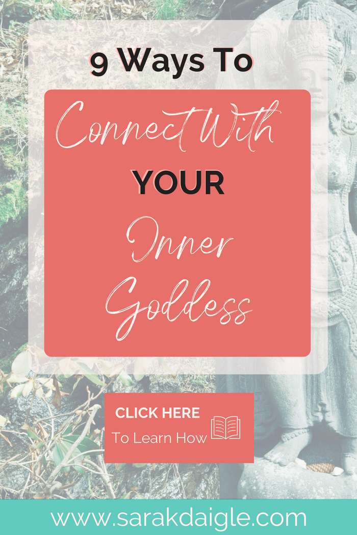 Connecting with your inner goddess and feminine power