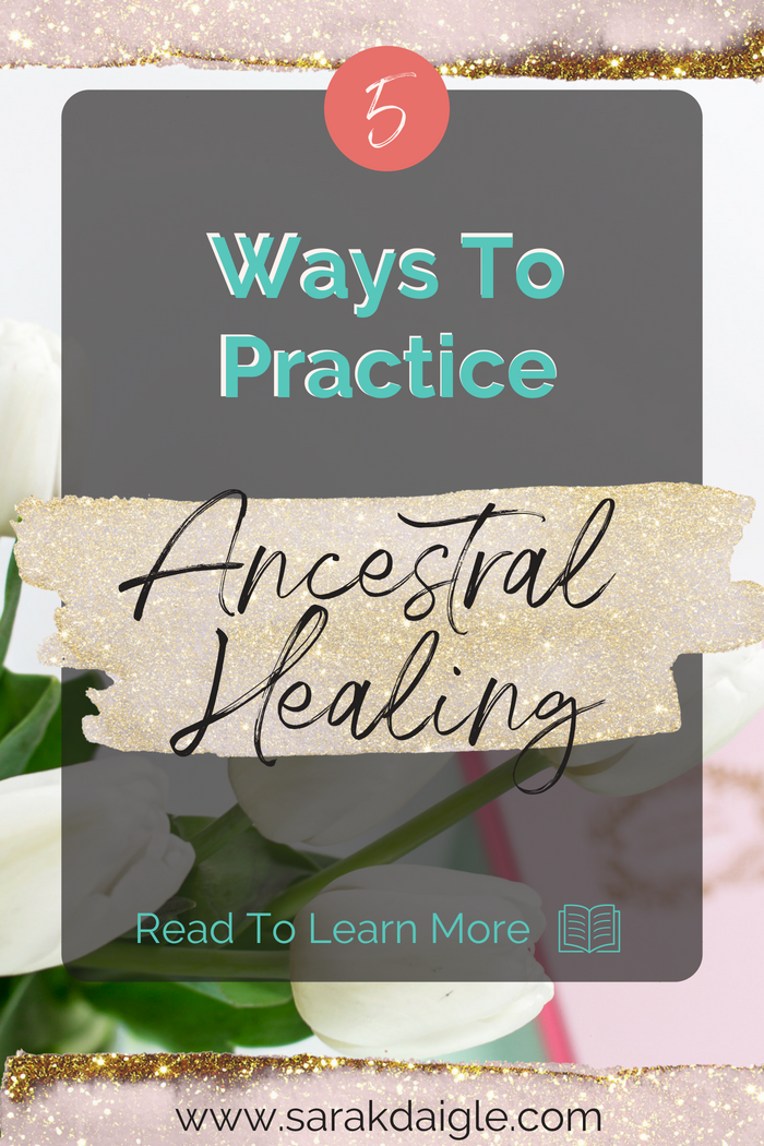 How to Heal Ancestral wounds