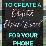 Create A Digital Vision Board For Your Phone or Computer
