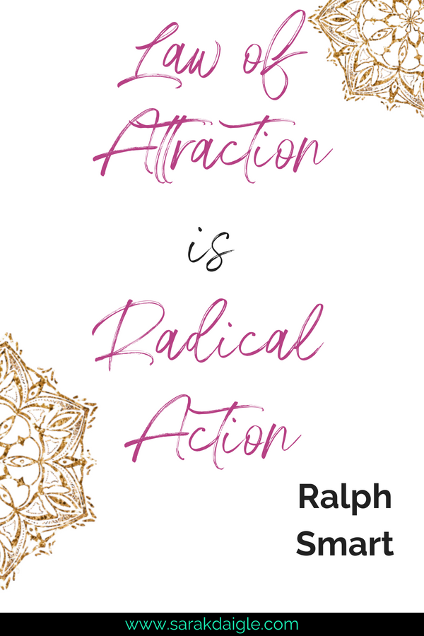 Law of Attraction is Radical Action
