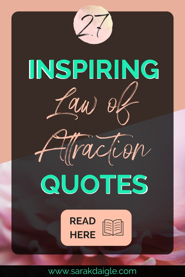 27 Inspiring Law of Attraction Quotes To Help You Manifest